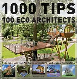 Eco-Architecture: 1000 Ideas by 100 Architects