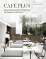 Café Plus. Reinventing Interior Design for the Modern Café Space