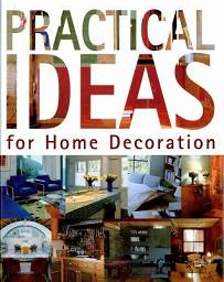 Practical Ideas for Home Decoration