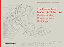 The Elements of Modern Architecture. Understanding Contemporary Buildings