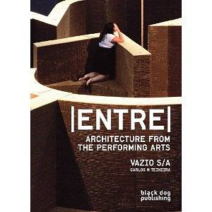 Entre: Architecture from the Performing Arts, Vazio S/A