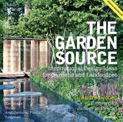 The Garden Source. Inspirational Design Ideas for Gardens and Landscapes