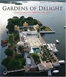 Gardens of Delight: Indian Gardens Through the Ages