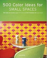 500 Colour Ideas for Small Spaces