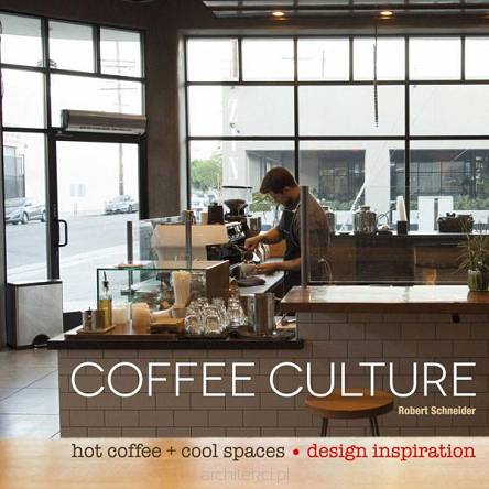 Coffee Culture: hot coffee + cool spaces