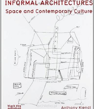 Informal Architecture: Space and Contemporary Culture
