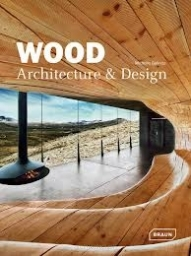 Wood: Architecture and Design
