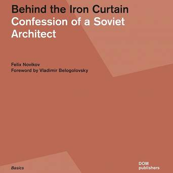 Behind the Iron Curtain. Confession of a Soviet Architect