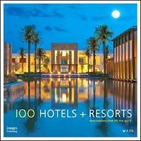 100 Hotels + Resorts