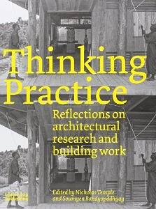 Thinking Practice: Reflections on Architectural Research and Building Work