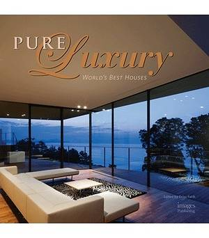 Pure Luxury World's Best Houses