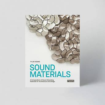 Sound Materials – A Compendium of Sound Absorbing Materials for Architecture and Design