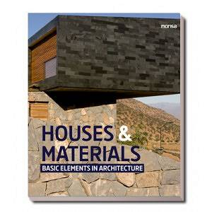 Houses & Material. Basic Elements in Architecture