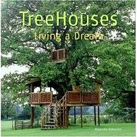 Tree Houses. Living A Dream