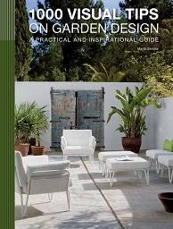 1000 Visual Tips on Garden Design
