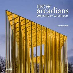 New Arcadians: Emerging UK Architects
