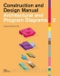 Architectural and Program Diagrams 2: Construction and Design Manual