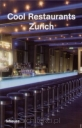 Cool Restaurants Zurich