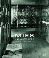 Mies and Modern Living Interiors, Furniture, Photography