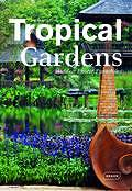 Tropical Gardens  Hidden Exotic Paradises