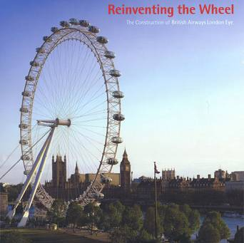 Reinventing the Wheel The Construction of British Airways London Eye
