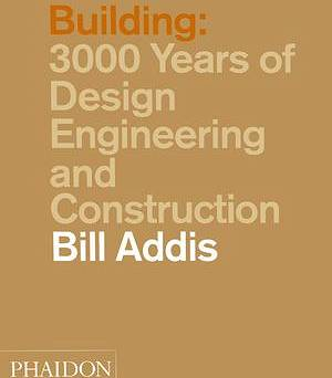 Building 3000 Years of Design Engineering & Constructio