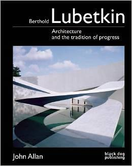 Berthold Lubetkin: Architecture and the Tradition of Progress