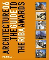 Architecture 06: The Guide to the Riba Awards
