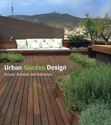 Urban Garden Design: Private Terraces and Balconies