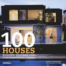 100 Houses: Modern Designs for Contemporary Living