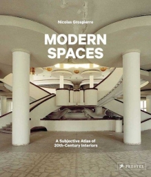 Modern Spaces.  A Subjective Atlas of 20th-Century Interiors