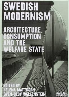 Swedish Modernism: Architecture, Consumption and the Welfare State