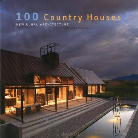 100 Country Houses: New Rural Architecture