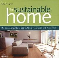 Sustainable Home. The Essential Guide to Eco Building, Renovation and Decoration