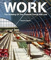 Work-The Building of the Channel Tunnel Rail Link