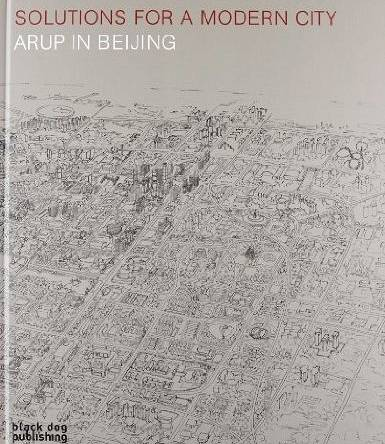 Solutions for a Modern City: Arup in Beijing