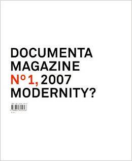 Documenta 12 magazine No. 1: Modernity?