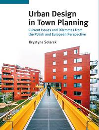 Urban Design in Town Planning. Current Issues and Dilemmas from the Polish and European Perspective