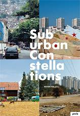 Suburban Constellations:  Governance, Land and Infrastructure in the 21st Century