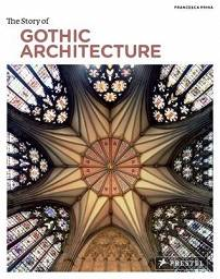 The Story of Gothic Architecture