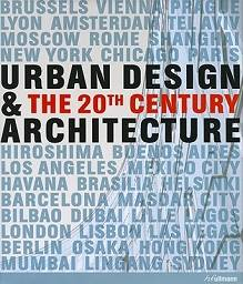 Urban Design and Architecture in the 20th Century
