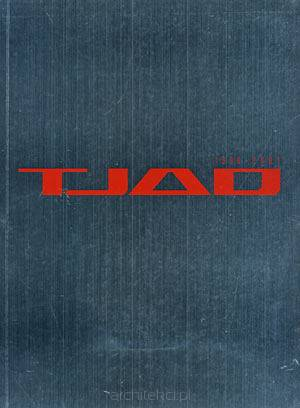 TJAD 1998 - 2007. Inheritance & innovation