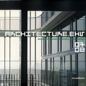 Architecture.ehv 07-08 annual eindhoven university of technology