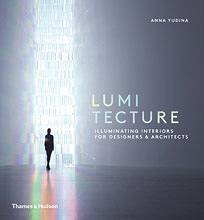 Lumitecture.Illuminating Interiors for Designers & Architects