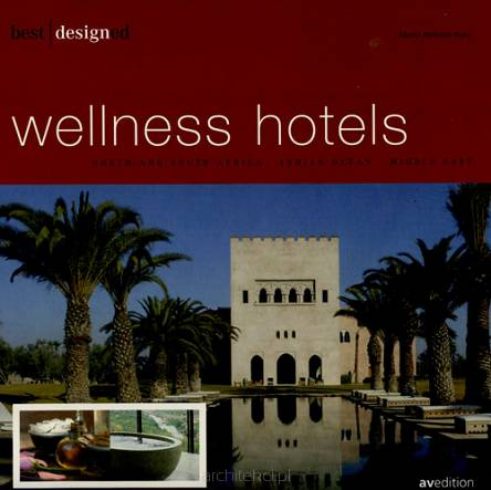 Best designed wellness hotels - NORTH AND SOUTH AFRICA INDIAN OCEAN MIDDLE EAST