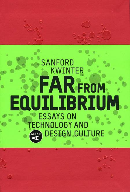 Far from Equilibrium Essays on Technology and Design Culture
